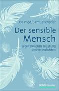 Cover-Bild zu Pfeifer, Samuel: Der sensible Mensch