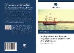 Cover-Bild zu Deníz, Ramíz: Die Expedition von Fernand Magellan und die Eroberer der drei Weltmeere