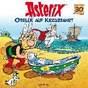 Cover-Bild zu Uderzo, Albert: 30: Obelix auf Kreuzfahrt (Audio Download)