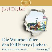 Cover-Bild zu Dicker, Joël: Die Wahrheit über den Fall Harry Quebert (Audio Download)