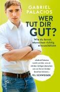 Cover-Bild zu Palacios, Gabriel: Wer tut dir gut? (eBook)
