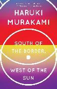 Cover-Bild zu Murakami, Haruki: South of the Border, West of the Sun