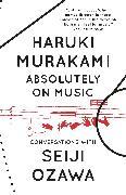 Cover-Bild zu Murakami, Haruki: Absolutely on Music