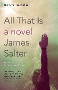 Cover-Bild zu Salter, James: All That Is