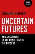 Cover-Bild zu Berger, Edmund: Uncertain Futures (eBook)