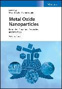 Cover-Bild zu Diwald, Oliver (Hrsg.): Metal Oxide Nanoparticles (eBook)