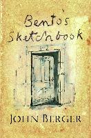 Cover-Bild zu Berger, John: Bento's Sketchbook (eBook)