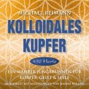 Cover-Bild zu Reimann, Michael (Komponist): Kolloidales Kupfer [432 Hertz]