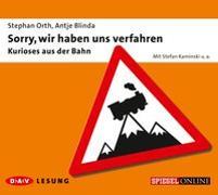 Cover-Bild zu Orth, Stephan: Sorry, wir haben uns verfahren - Kurioses aus der Bahn