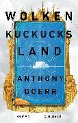 Cover-Bild zu Doerr, Anthony: Wolkenkuckucksland (eBook)