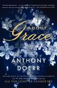 Cover-Bild zu Doerr, Anthony: About Grace (eBook)