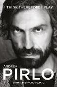 Cover-Bild zu Pirlo, Andrea: I Think Therefore I Play (eBook)