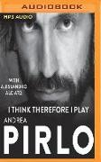 Cover-Bild zu Pirlo, Andrea: I Think, Therefore I Play