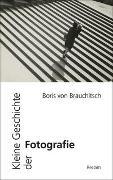 Cover-Bild zu von Brauchitsch, Boris: Kleine Geschichte der Fotografie