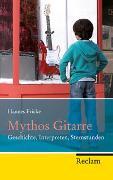 Cover-Bild zu Fricke, Hannes: Mythos Gitarre