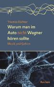 Cover-Bild zu Richter, Thomas: Warum man im Auto nicht Wagner hören sollte