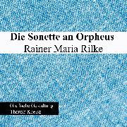 Cover-Bild zu Rilke, Rainer Maria: Die Sonette an Orpheus (eBook)