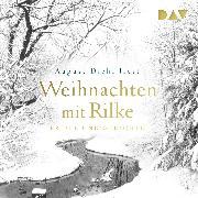 Cover-Bild zu Rilke, Rainer Maria: Weihnachten mit Rilke (Audio Download)
