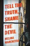 Cover-Bild zu Marchetta, Melina: Tell the Truth, Shame the Devil (eBook)