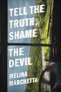 Cover-Bild zu Marchetta, Melina: Tell the Truth, Shame the Devil
