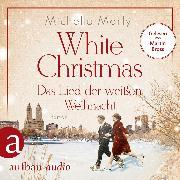Cover-Bild zu Marly, Michelle: White Christmas - Das Lied der weißen Weihnacht (Ungekürzt) (Audio Download)
