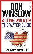 Cover-Bild zu Winslow, Don: A Long Walk Up the Water Slide (eBook)