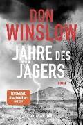 Cover-Bild zu Winslow, Don: Jahre des Jägers (eBook)