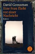 Cover-Bild zu Grossman, David: Eine Frau flieht vor einer Nachricht