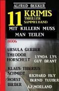 Cover-Bild zu Bekker, Alfred: Mit Killern muss man teilen: Thriller Sammelband 11 Krimis (eBook)