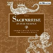 Cover-Bild zu Grässe, Johann Georg Theodor: Sagenreise durch Sachsen (Audio Download)