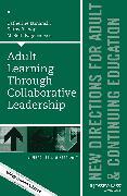 Cover-Bild zu Etmanski, Catherine (Hrsg.): Adult Learning Through Collaborative Leadership (eBook)