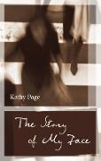 Cover-Bild zu Page, Kathy: The Story of My Face (eBook)