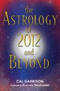 Cover-Bild zu Garrison, Cal: The Astrology of 2012 and Beyond