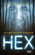 Cover-Bild zu Olde Heuvelt, Thomas: HEX - Egy boszorkány bosszúja (eBook)