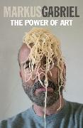 Cover-Bild zu Gabriel, Markus: The Power of Art (eBook)