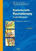 Cover-Bild zu Kommunale Raumplanung in der Schweiz (eBook) von Schneider, Andreas (Hrsg.)