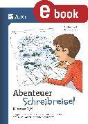 Cover-Bild zu Abenteuer Schreibreise! - Klasse 3/4 (eBook) von Jäckle, Cristina
