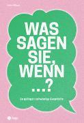 Cover-Bild zu Was sagen Sie, wenn ...? von Wüest, Irène