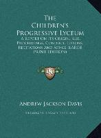 Cover-Bild zu Davis, Andrew Jackson: The Children's Progressive Lyceum