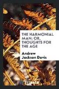 Cover-Bild zu Davis, Andrew Jackson: The Harmonial Man; Or, Thoughts for the Age