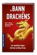 Cover-Bild zu Hartmann, Wolf D.: Im Bann des Drachens: Das westliche Ringen mit dem Aufstieg Chinas