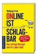 Cover-Bild zu Frick, Wolfgang: Online ist schlagbar: Das richtige Konzept und Ihr Laden läuft