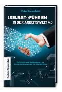 Cover-Bild zu Creutzfeldt, Peter: (Selbst-)Führen in der Arbeitswelt 4.0: Coaching und Achtsamkeit als Erfolgskompetenzen im Digitalchaos