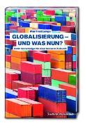 Cover-Bild zu Lange, Manfred: Globalisierung - und was nun?: Zehn Vorschläge für eine bessere Zukunft