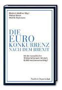 Cover-Bild zu Walther, Dietrich: Die Euro-Konkurrenz nach dem Brexit
