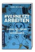 Cover-Bild zu De Clercq, Isabel (Hrsg.): VernetztArbeiten: Soziale Netzwerke in Unternehmen