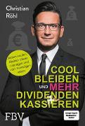 Cover-Bild zu Röhl, Christian W.: Cool bleiben und mehr Dividenden kassieren
