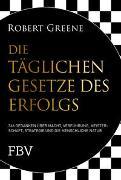 Cover-Bild zu Greene, Robert: Die täglichen Gesetze des Erfolgs