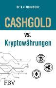 Cover-Bild zu Seiz, Harald: CASHGOLD vs. Kryptowährungen