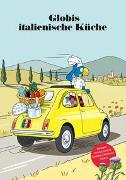 Cover-Bild zu Zollinger, Marc: Globis italienische Küche